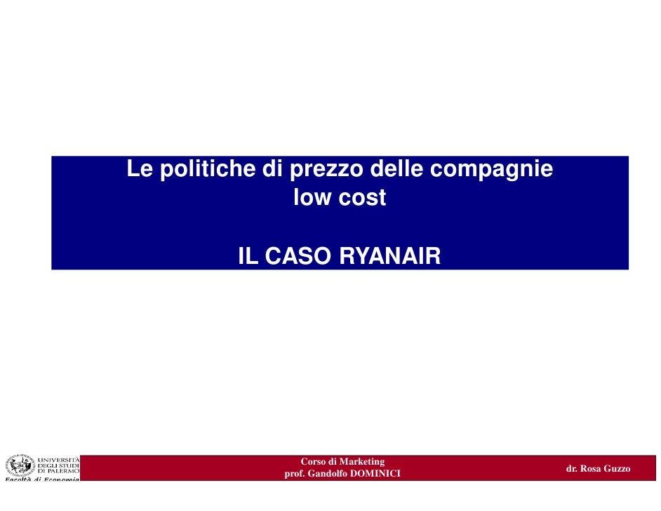 Le politiche di prezzo delle compagnie                low cost   IL PROCESSO DI MARKETING:           ILcome iniziare      ...