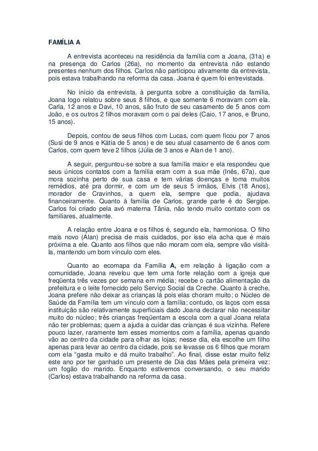 FAMÍLIA A A entrevista aconteceu na residência da família com a Joana, (31a) e na presença do Carlos (26a), no momento da ...
