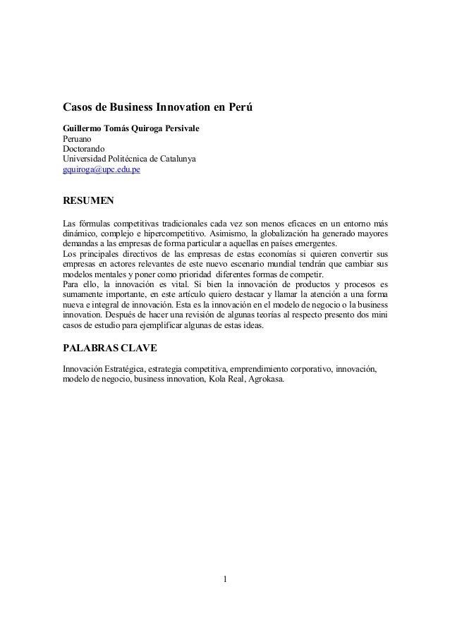 1 Casos de Business Innovation en Perú Guillermo Tomás Quiroga Persivale Peruano Doctorando Universidad Politécnica de Cat...