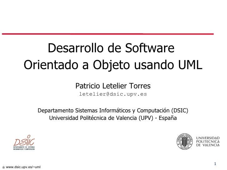 <ul><li>Desarrollo de Software  </li></ul><ul><li>Orientado a Objeto usando UML </li></ul><ul><li>Patricio Letelier Torres...