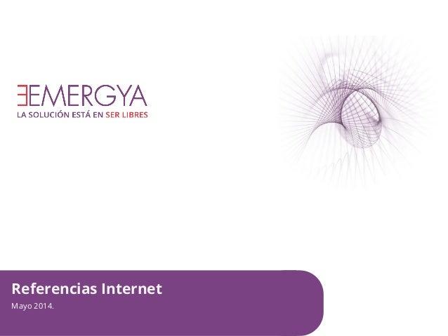 Referencias Internet Mayo 2014.