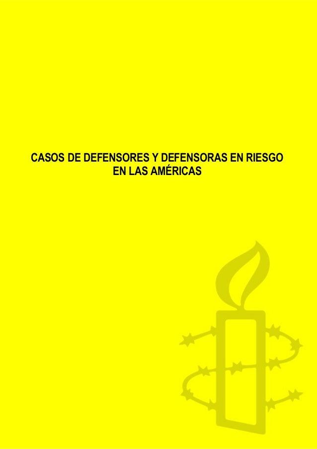 CASOS DE DEFENSORES Y DEFENSORAS EN RIESGO EN LAS AMÉRICAS