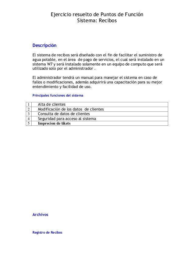 Ejercicio resuelto de Puntos de Función                           Sistema: Recibos    Descripción    El sistema de recibos...