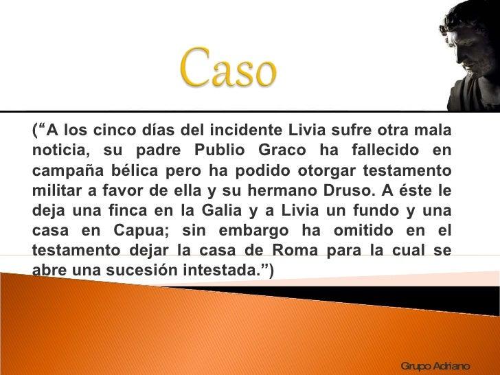 """("""" A los cinco días del incidente Livia sufre otra mala noticia, su padre Publio Graco ha fallecido en campaña bélica pero..."""