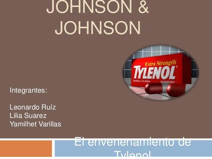 JOHNSON &             JOHNSONIntegrantes:Leonardo RuízLilia SuarezYamilhet Varillas                    El envenenamiento de