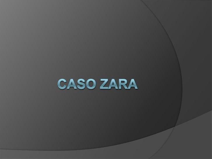 CASO ZARA<br />