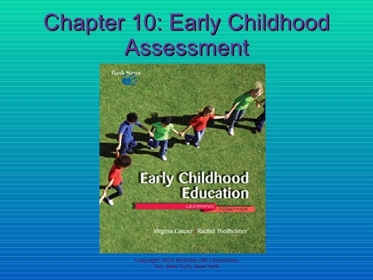 Chapter 10: Early Childhood Assessment Copyright 2010 McGraw-Hill Companies, Inc. New York, New York
