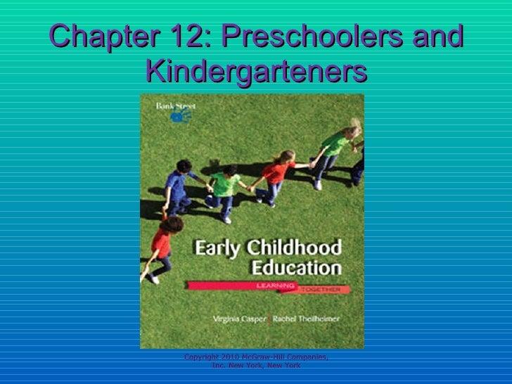 Chapter 12: Preschoolers and Kindergarteners Copyright 2010 McGraw-Hill Companies, Inc. New York, New York