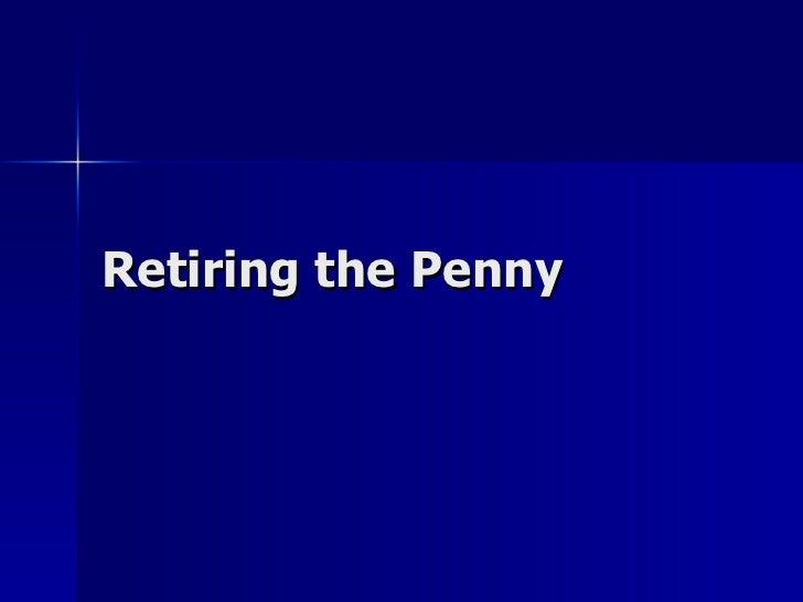 Retiring the Penny