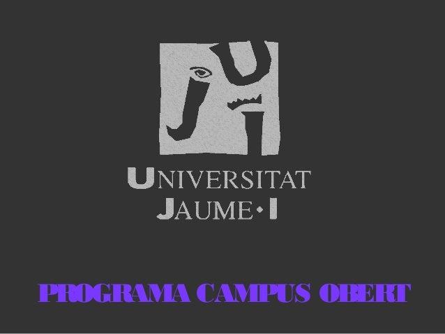 Sedes de la Universitat Jaume I de Castellón (Programa Campus Obert)