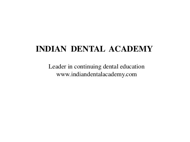 Casp slides /certified fixed orthodontic courses by Indian dental academy