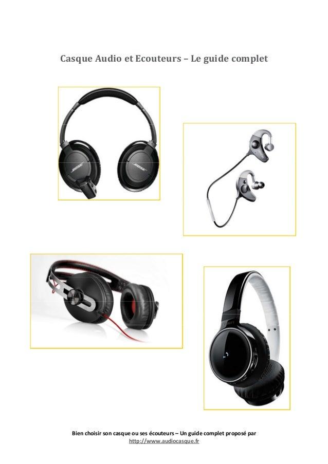 Casque Audio et Ecouteurs – Le guide complet  Bien choisir son casque ou ses écouteurs – Un guide complet proposé par http...