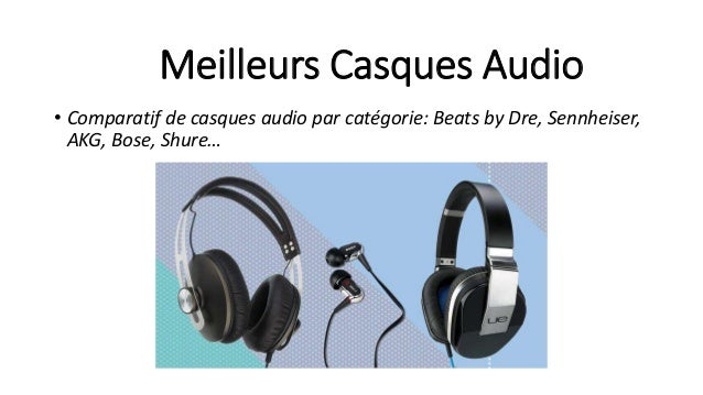Meilleurs Casques Audio • Comparatif de casques audio par catégorie: Beats by Dre, Sennheiser, AKG, Bose, Shure…