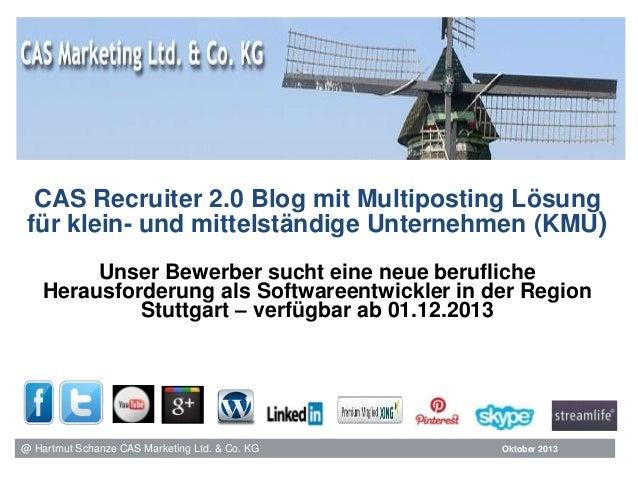 CAS Recruiter 2.0 Blog mit Multiposting Lösung für klein- und mittelständige Unternehmen (KMU) Unser Bewerber sucht eine n...