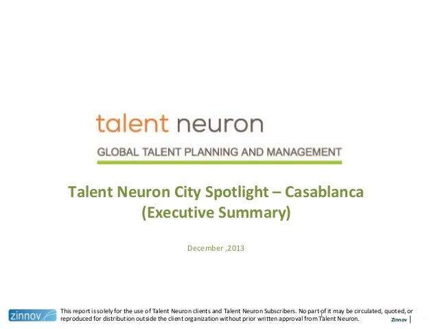 Talent Neuron City Spotlight – Casablanca (Executive Summary) December ,2013  This report is solely for the use of Talent ...
