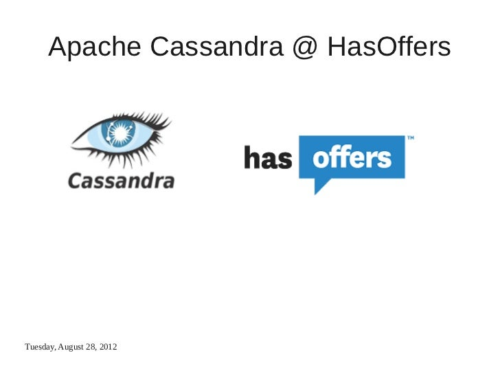 Apache Cassandra @ HasOffersTuesday, August 28, 2012