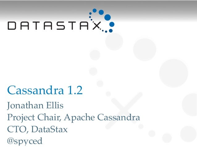 C*ollege Credit: What's New in Apache Cassandra 1.2