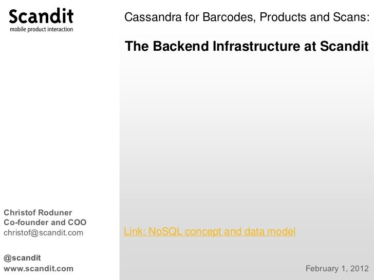 Cassandra for Barcodes, Products and Scans:                       The Backend Infrastructure at ScanditChristof RodunerCo-...