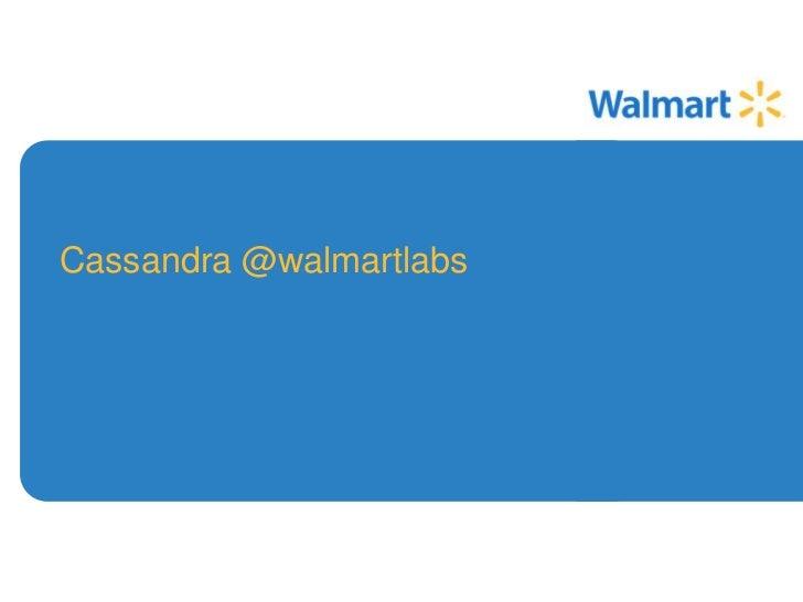 Cassandra @walmartlabs