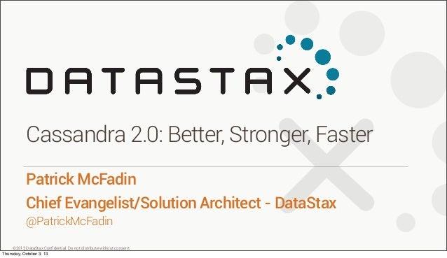 Cassandra Community Webinar | Cassandra 2.0 - Better, Faster, Stronger