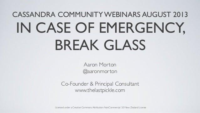 Cassandra Community Webinar | In Case of Emergency Break Glass