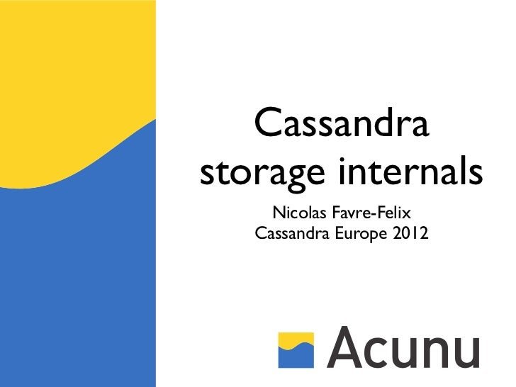 Cassandrastorage internals     Nicolas Favre-Felix   Cassandra Europe 2012