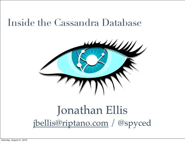 Inside the Cassandra Database                                      Jonathan Ellis                             jbellis@ript...
