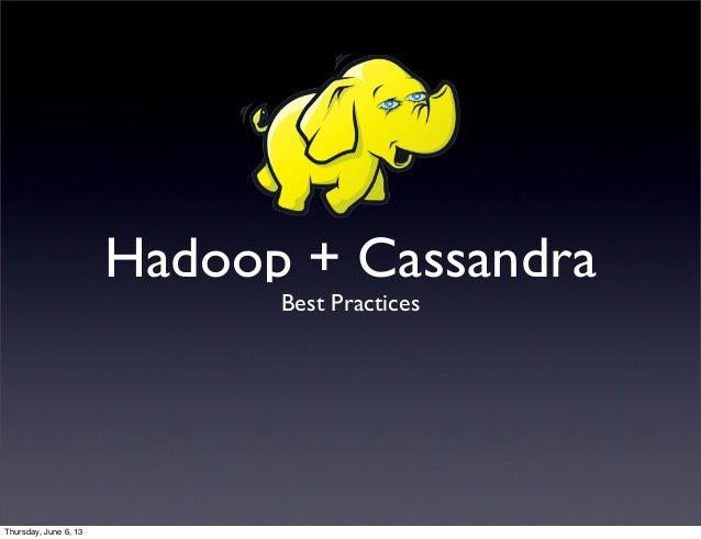 Hadoop + CassandraBest PracticesThursday, June 6, 13