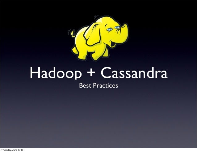 Cassandra Hadoop Best Practices by Jeremy Hanna