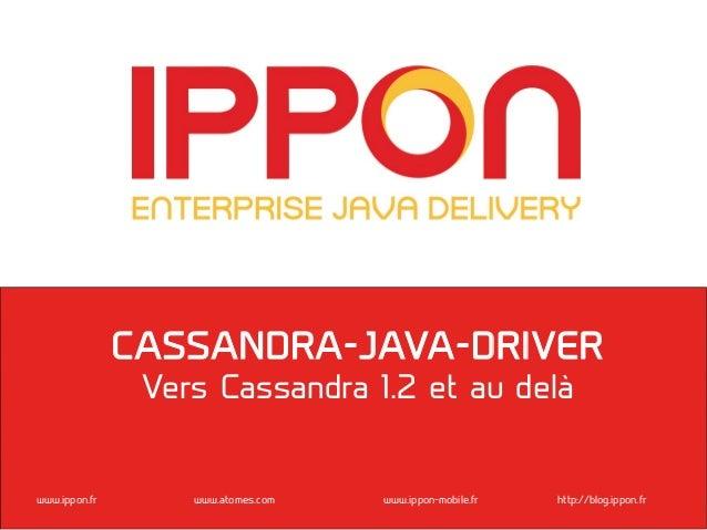 Cassandra Java Driver : vers Cassandra 1.2 et au-delà