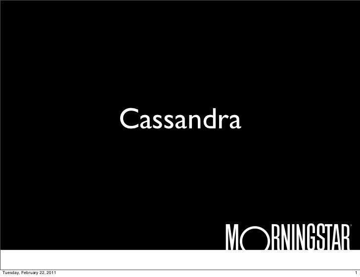 Cassandra at Morningstar (Feb 2011)