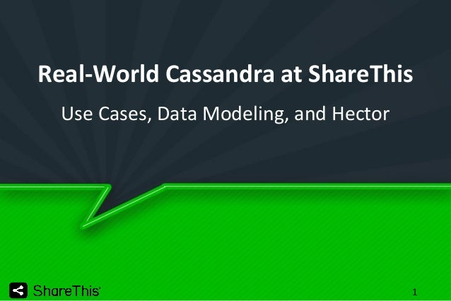 Real-World Cassandra at ShareThis Use Cases, Data Modeling, and Hector  1