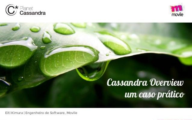 Eiti Kimura | Engenheiro de Software, Movile Cassandra Overview um caso prático