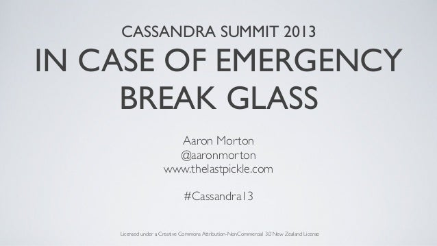 Cassandra SF 2013 - In Case Of Emergency Break Glass