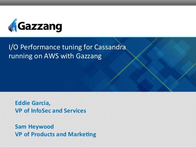 San Francisco Cassadnra Meetup - March 2014: I/O Performance tuning on AWS for Cassandra with Gazzang
