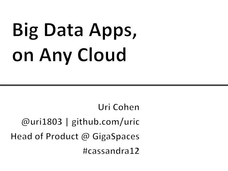 Cassandra summit - Big Data Apps on the cloud