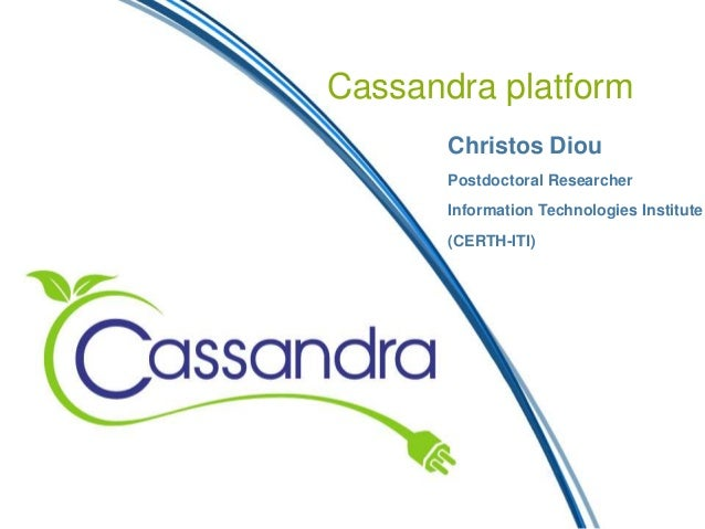 First CASSANDRA Webinar - Explanation and demonstration of CASSANDRA Modeling Platform by Christos Diou, Postdoctoral Research Associate at Centre for Research and Technology Hellas ITI - CERTH
