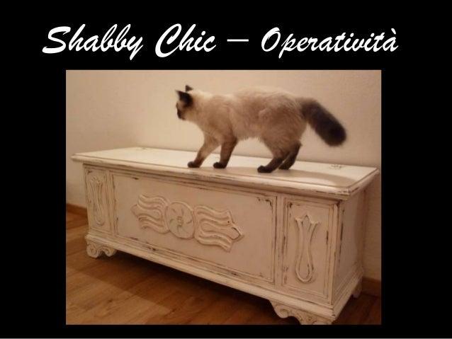 Shabby Chic – Operatività