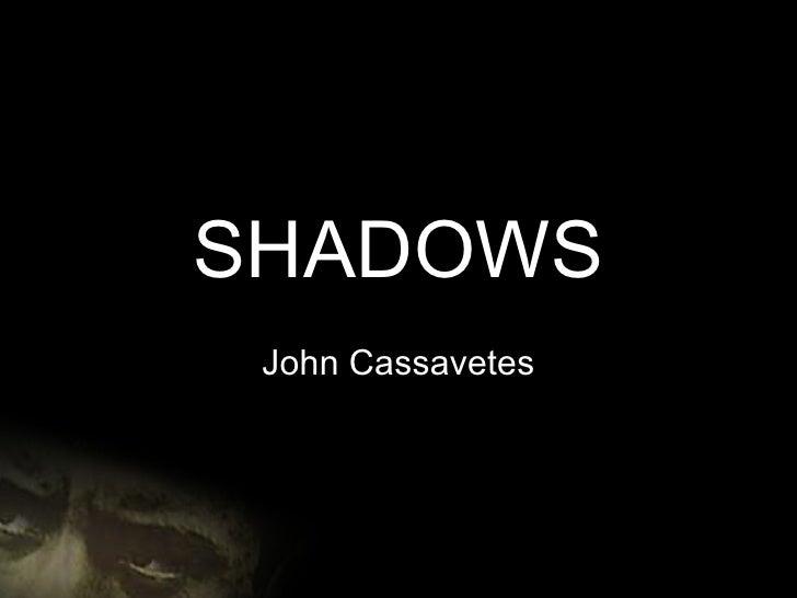 SHADOWS John Cassavetes