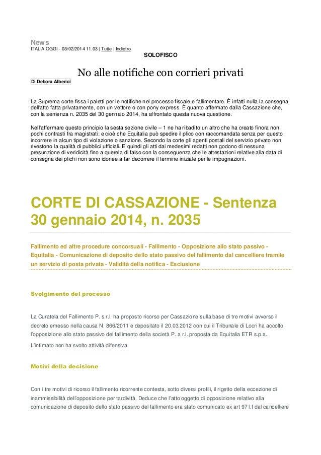 News ITALIA OGGI - 03/02/2014 11.03 | Tutte | Indietro  SOLOFISCO  No alle notifiche con corrieri privati Di Debora Alberi...