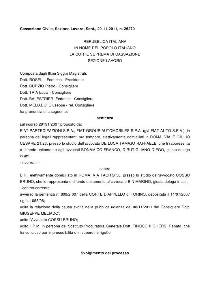 Cassazione Civile, Sezione Lavoro, Sent., 29-11-2011, n. 25270                                      REPUBBLICA ITALIANA   ...