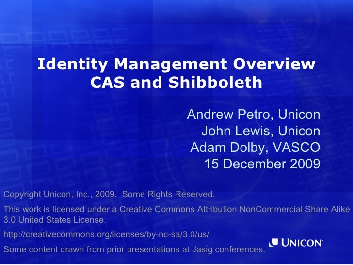 Identity Management Overview               CAS and Shibboleth                                               Andrew Petro, ...