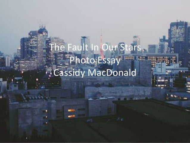 The Fault In Our Stars Photo Essay Cassidy MacDonald