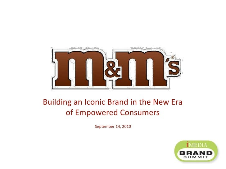 "Closing Keynote: ""M&Ms -- The Transformation of a Mega Brand…From Candy to a Personal Experience"""