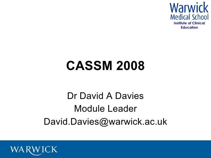 CASSM 2008 Dr David A Davies Module Leader [email_address]