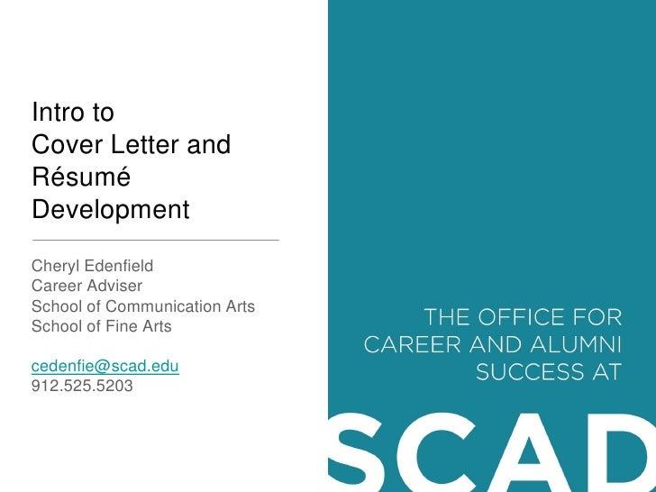 Intro toCover Letter andRésuméDevelopmentCheryl EdenfieldCareer AdviserSchool of Communication ArtsSchool of Fine Artscede...