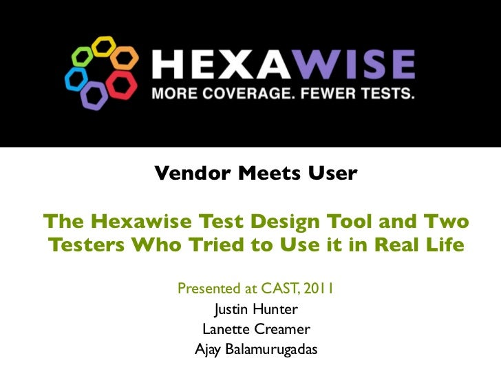 "Hexawise Software Test Design Tool - ""Vendor Meets User"" at CAST Software Testing Conference 2011 - with speaker notes"