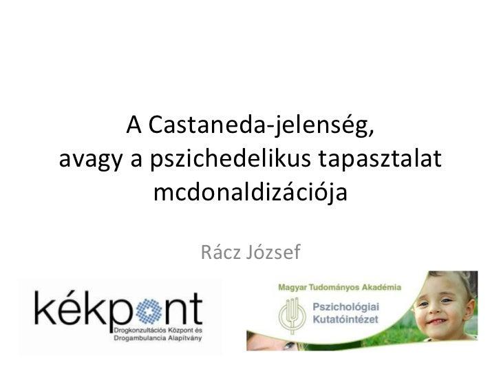 A Castaneda-jelenség, avagy a pszichedelikus tapasztalat mcdonaldizációja Rácz József