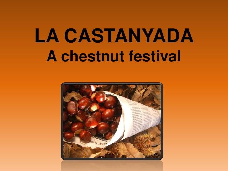 LA CASTANYADA A chestnut festival