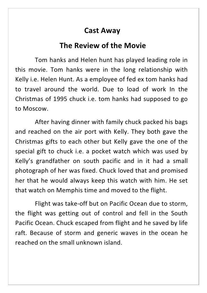 Cast Away               The Review of the Movie        Tom hanks and Helen hunt has played leading role inthis movie. Tom ...